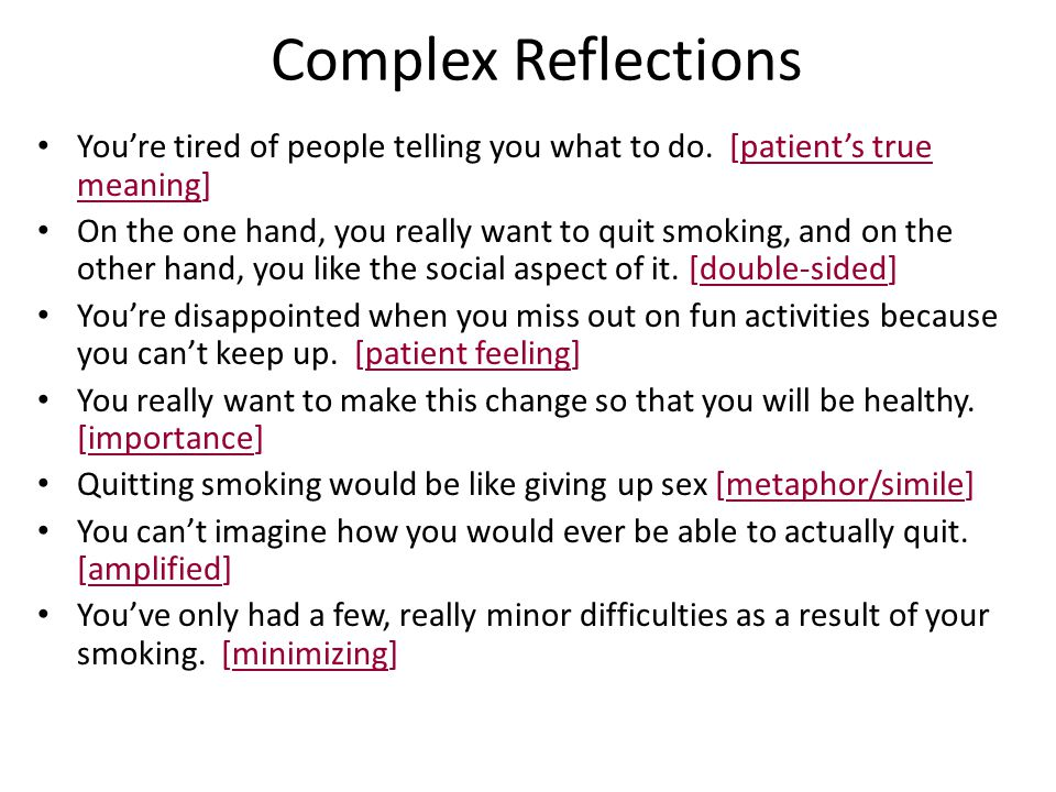 Complex Reflections You're tired of people telling you what to do. [patient's true meaning]